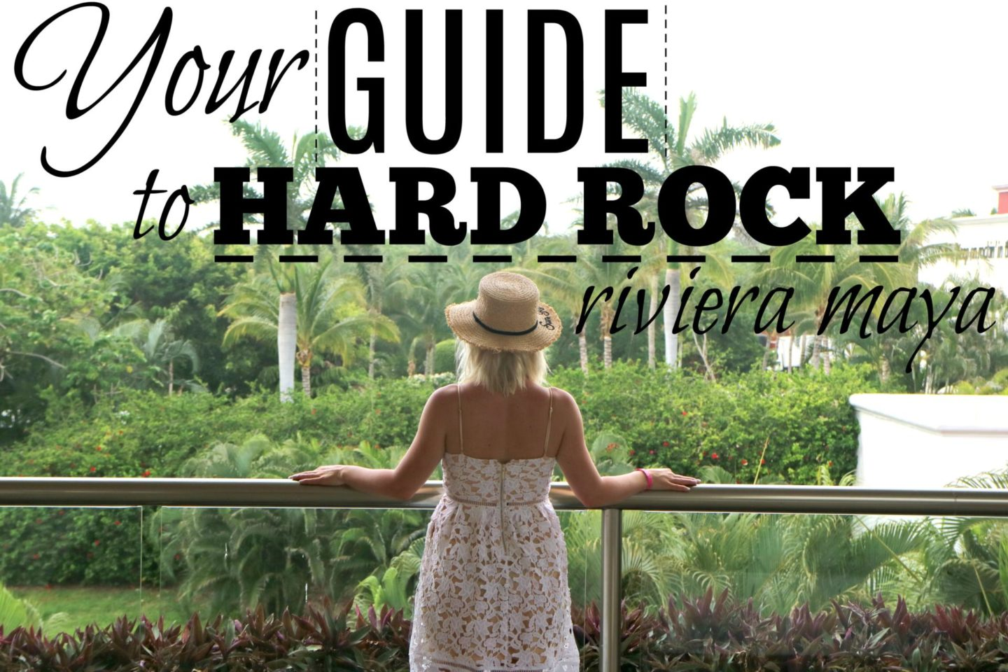 Hard Rock Summer – Our stay at Hard Rock Mayan Riviera